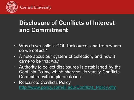 Disclosure of Conflicts of Interest and Commitment Why do we collect COI disclosures, and from whom do we collect? A note about our system of collection,