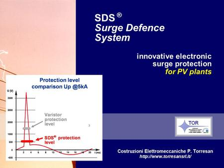 Engineering innovative electronic surge protection for PV plants Costruzioni Elettromeccaniche P. Torresan  SDS ® Surge Defence.