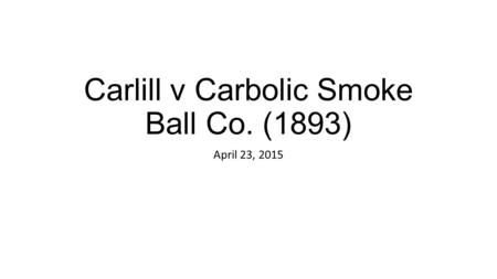 Carlill v Carbolic Smoke Ball Co. (1893)