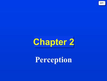 Chapter 2 Perception.