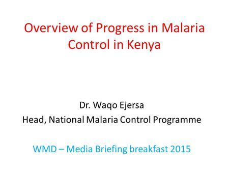 Overview of Progress in Malaria Control in Kenya