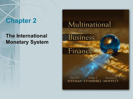Chapter 2 The International Monetary System. Copyright © 2004 Pearson Addison-Wesley. All rights reserved. 2-2 The International Monetary System The increased.