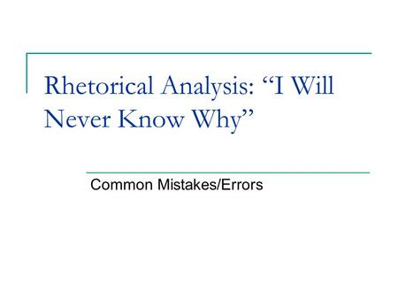 "Rhetorical Analysis: ""I Will Never Know Why"""