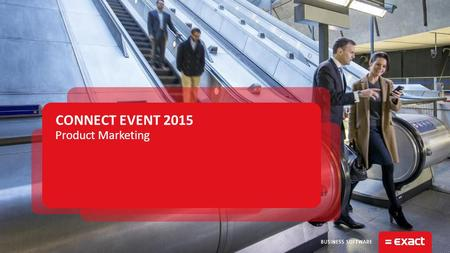 CONNECT EVENT 2015 Product Marketing. © 2015 EXACT | CLOUD SOLUTIONS2.