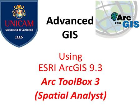 Using ESRI ArcGIS 9.3 Arc ToolBox 3 (Spatial Analyst)