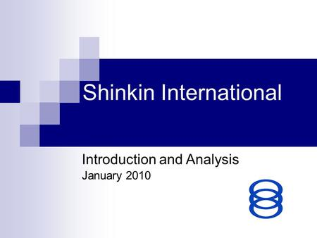 Shinkin International January 2010 Introduction and Analysis.