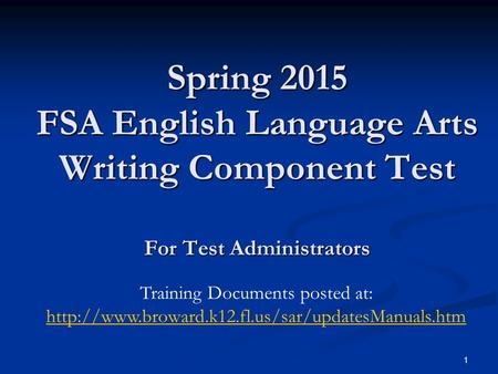 1 Spring 2015 FSA English Language Arts Writing Component Test For Test Administrators Training Documents posted at: