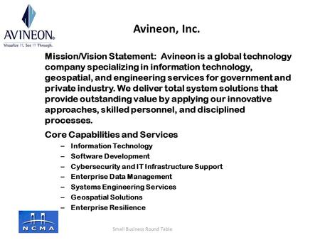 Mission/Vision Statement: Avineon is a global technology company specializing in information technology, geospatial, and engineering services for government.