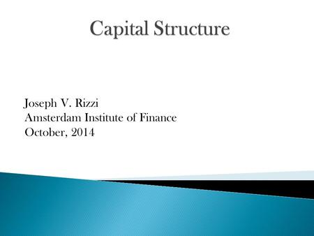 Joseph V. Rizzi Amsterdam Institute of Finance October, 2014.