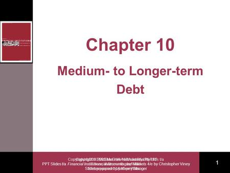 Copyright  2003 McGraw-Hill Australia Pty Ltd PPT Slides t/a Financial Institutions, Instruments and Markets 4/e by Christopher Viney Slides prepared.