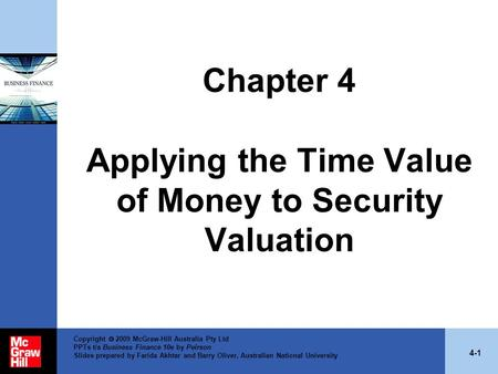 4-1 Copyright  2009 McGraw-Hill Australia Pty Ltd PPTs t/a Business Finance 10e by Peirson Slides prepared by Farida Akhtar and Barry Oliver, Australian.