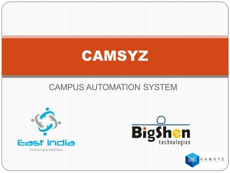 CAMPUS AUTOMATION SYSTEM CAMSYZ. MODULES ADMISSION MANAGEMENT Fee payment facilities containing all records. Automatic uploading of student details.