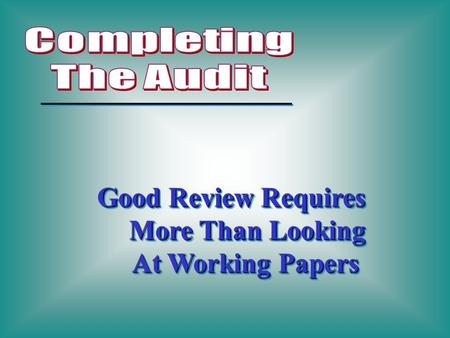 Good Review Requires More Than Looking At Working Papers Good Review Requires More Than Looking At Working Papers.