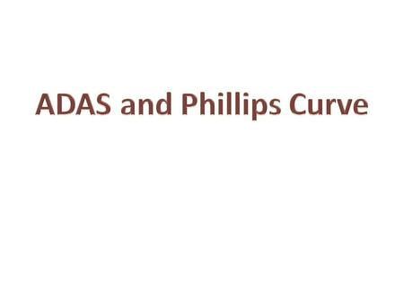 ADAS and Phillips Curve