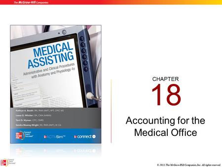 CHAPTER © 2011 The McGraw-Hill Companies, Inc. All rights reserved. 18 Accounting for the Medical Office.
