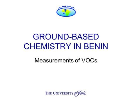 GROUND-BASED CHEMISTRY IN BENIN Measurements of VOCs.