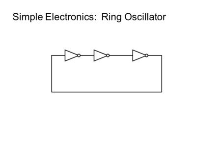 Simple Electronics:  Ring Oscillator