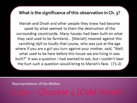 Representations of the Mother What is the significance of this observation in Ch. 3? Mariah and Dinah and other people they knew had become upset by what.