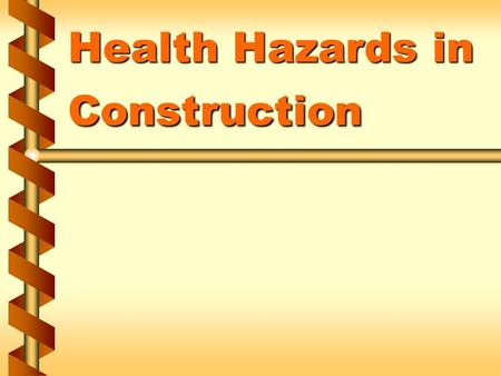 Health Hazards in Construction. Regulations for construction health hazards  29 CFR 1926 Subpart H 1a.