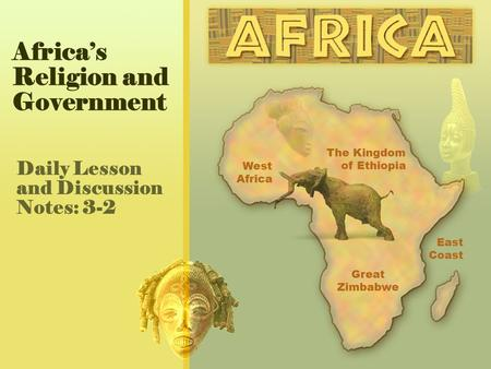 Africa's Religion and Government Daily Lesson and Discussion Notes: 3-2.