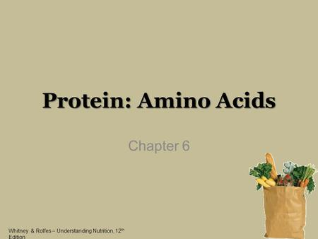 Protein: Amino Acids Chapter 6.