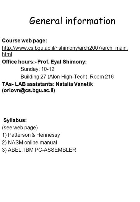 General information Course web page:  html Office hours:- Prof. Eyal.