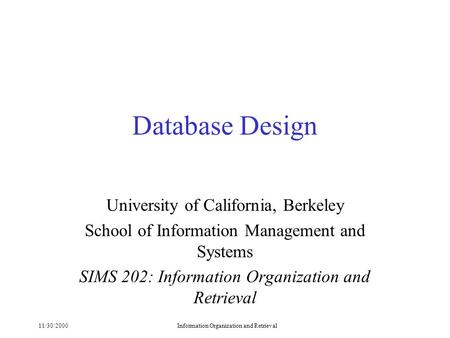 Database Design University of California, Berkeley