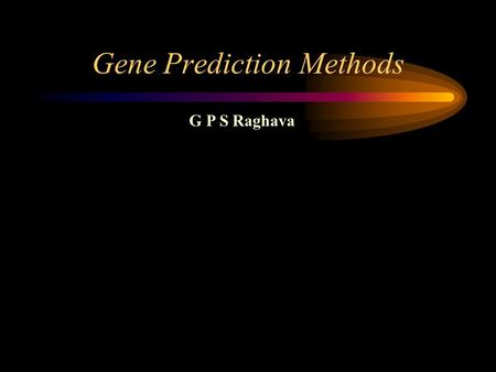 Gene Prediction Methods G P S Raghava. Prokaryotic gene structure ORF (open reading frame) Start codon Stop codon TATA box ATGACAGATTACAGATTACAGATTACAGGATAG.