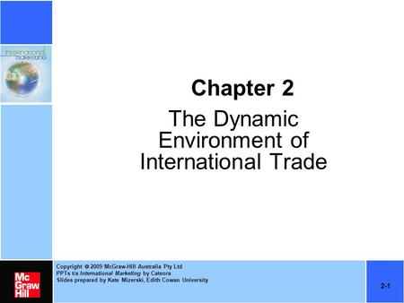 Copyright  2009 McGraw-Hill Australia Pty Ltd PPTs t/a International Marketing by Cateora Slides prepared by Kate Mizerski, Edith Cowan University 2-1.