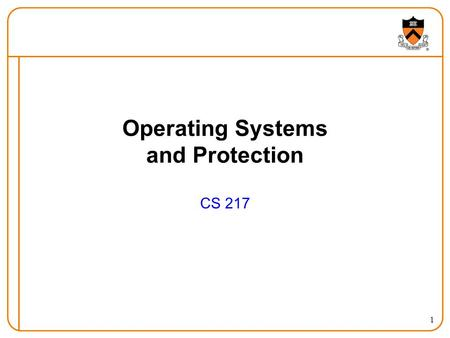 1 Operating Systems and Protection CS 217. 2 Goals of Today's Lecture How multiple programs can run at once  Processes  Context switching  Process.