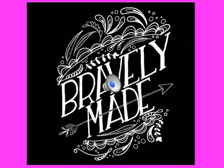 Welcome to Bravely Made! Get creative in the Art Room!