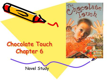 Chocolate Touch Chapter 6 Novel Study Chapter 6 Vocabulary Novel Study.
