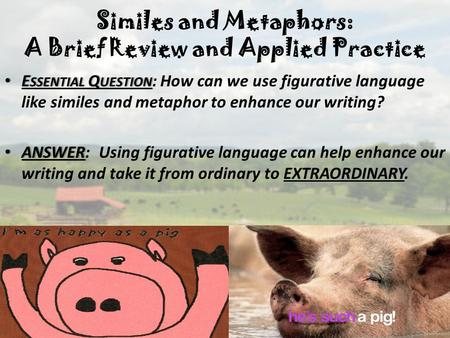 Similes and Metaphors: A Brief Review and Applied Practice