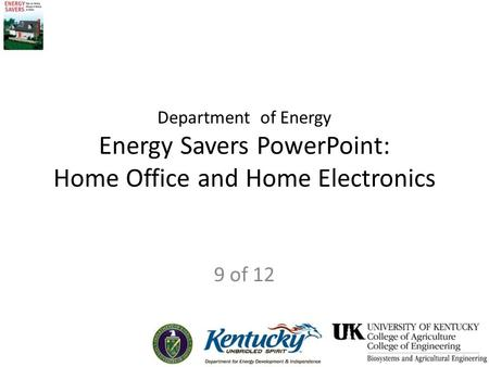 Department of Energy Energy Savers PowerPoint: Home Office and Home Electronics 9 of 12.