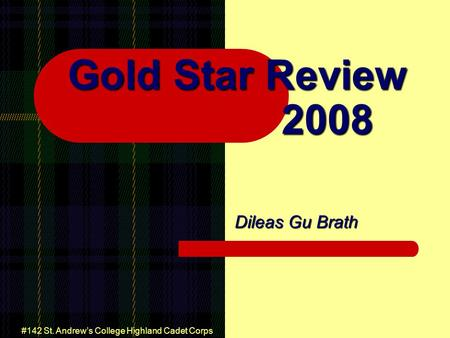 #142 St. Andrew's College Highland Cadet Corps Gold Star Review 2008 Dileas Gu Brath.