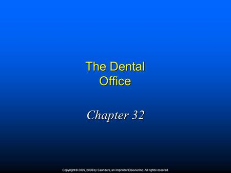 Chapter 32 The Dental Office 1