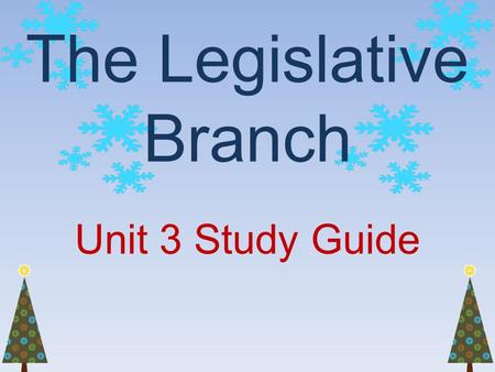 The Legislative Branch Unit 3 Study Guide. Separation of Powers A government principle by which the legislative, judicial, and executive powers are essentially.