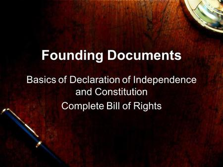 Founding Documents Basics of Declaration of Independence and Constitution Complete Bill of Rights.