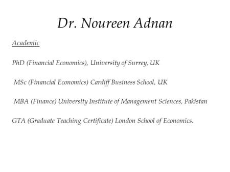 Dr. Noureen Adnan Academic