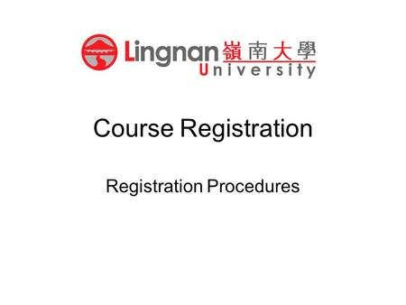 Course Registration Registration Procedures. Log-in through Intranet Portal.