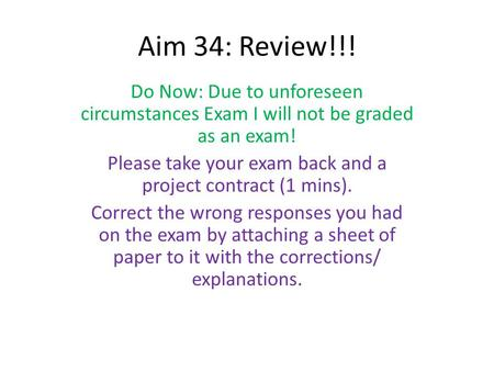 Please take your exam back and a project contract (1 mins).
