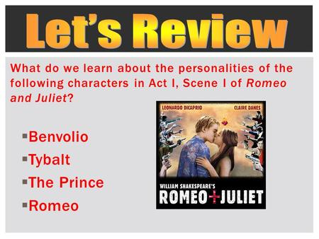 Let's Review Benvolio Tybalt The Prince Romeo