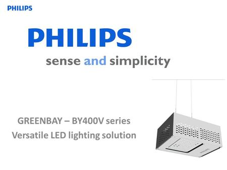 GREENBAY – BY400V series Versatile LED lighting solution.