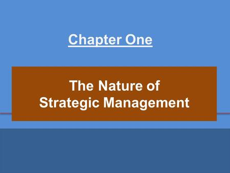 The Nature <strong>of</strong> <strong>Strategic</strong> <strong>Management</strong>