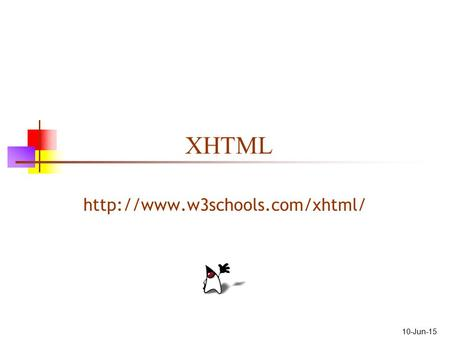 10-Jun-15 XHTML  2 What is XHTML? XHTML stands for Extensible Hypertext Markup Language XHTML is aimed to replace HTML.