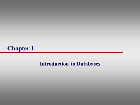 Chapter 1 Introduction to Databases. Examples of Database Applications u Purchases from the supermarket u Purchases using your credit card u Booking a.