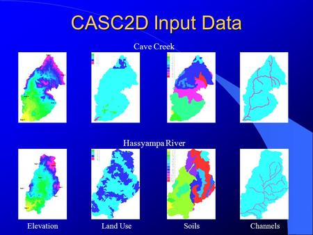 CASC2D Input Data Elevation Land Use Soils Channels Cave Creek Hassyampa River.