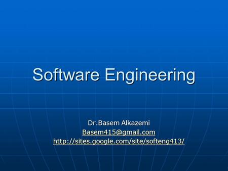 Software Engineering Dr.Basem Alkazemi