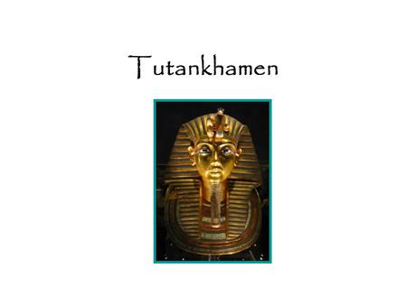 Tutankhamen. Ancient Egypt What is this called? What is it used for? Would you like to have one when you die?