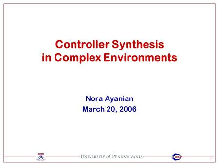 1 GRASP Nora Ayanian March 20, 2006 Controller Synthesis in Complex Environments.